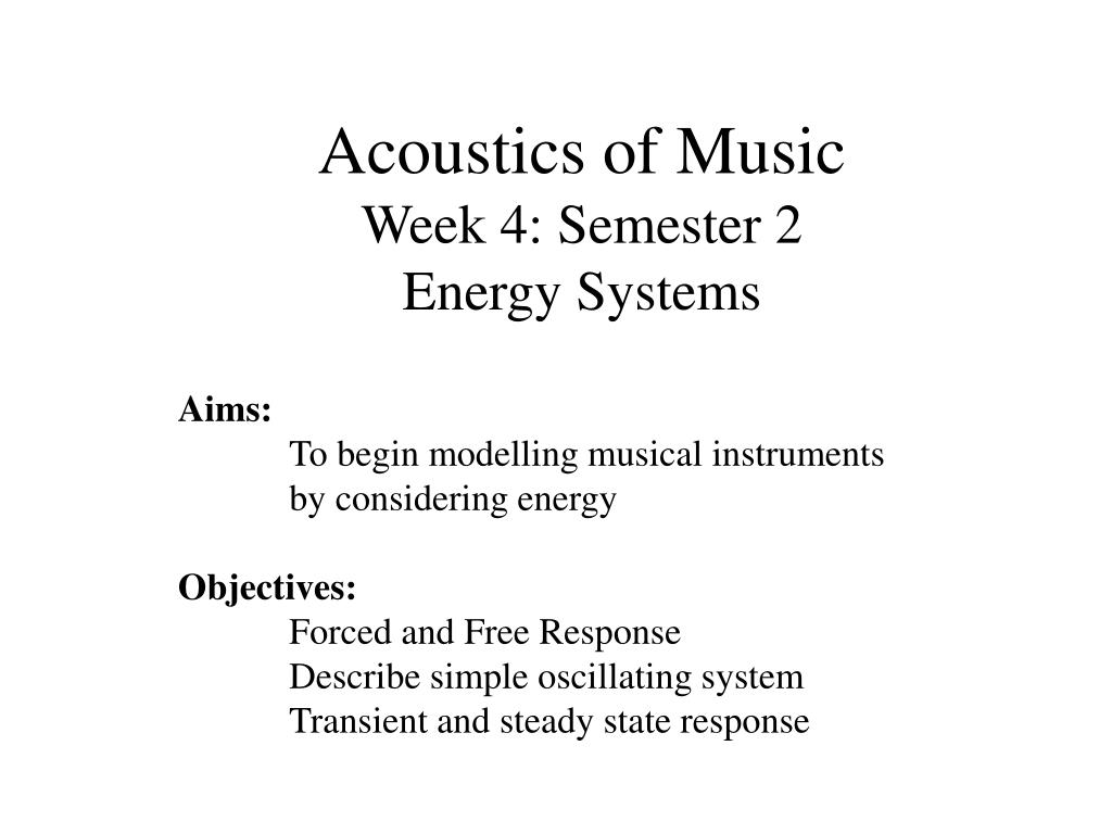 acoustics of music week 4 semester 2 energy systems