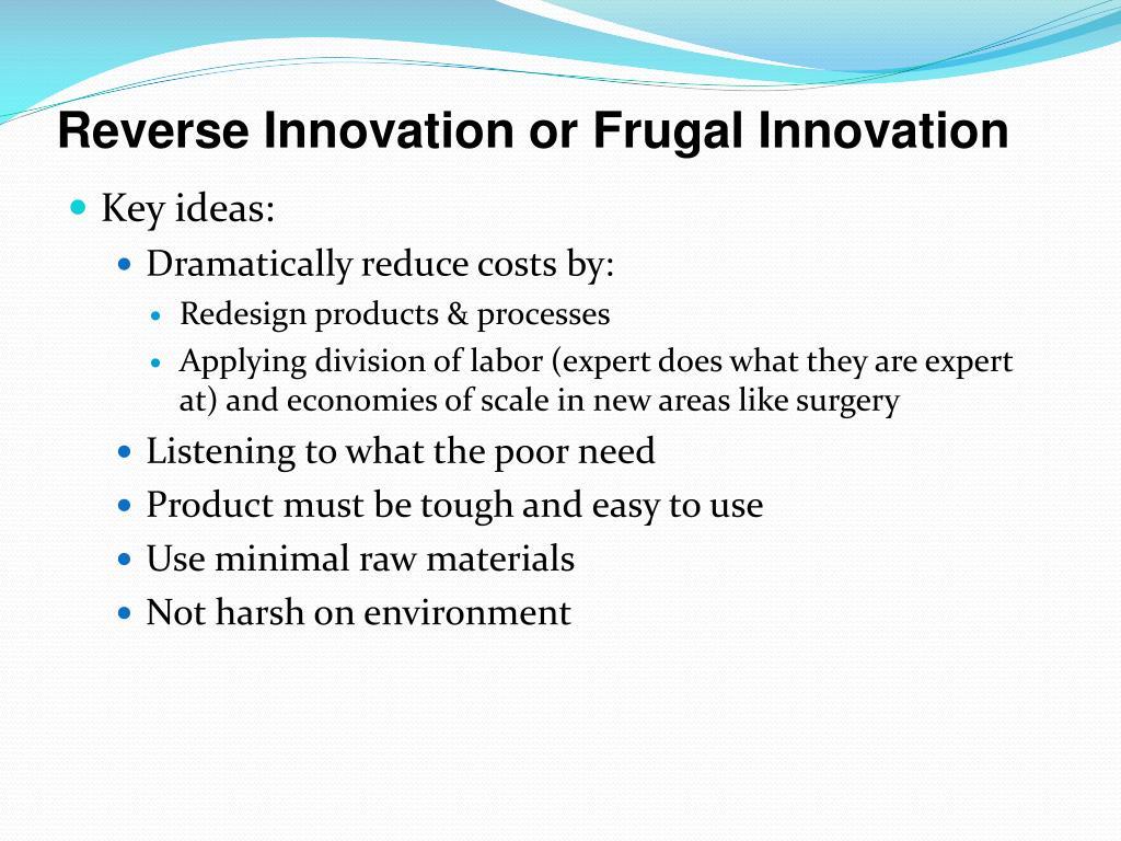 Reverse Innovation or Frugal Innovation