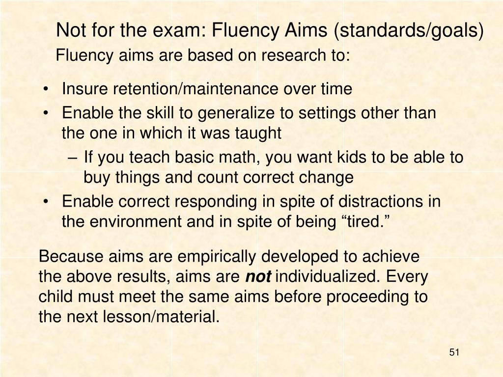 Not for the exam: Fluency Aims (standards/goals)