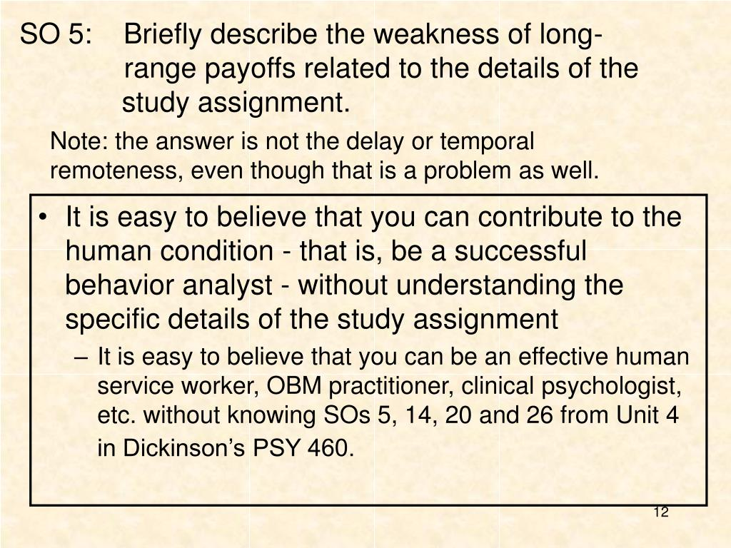 SO 5:    Briefly describe the weakness of long-