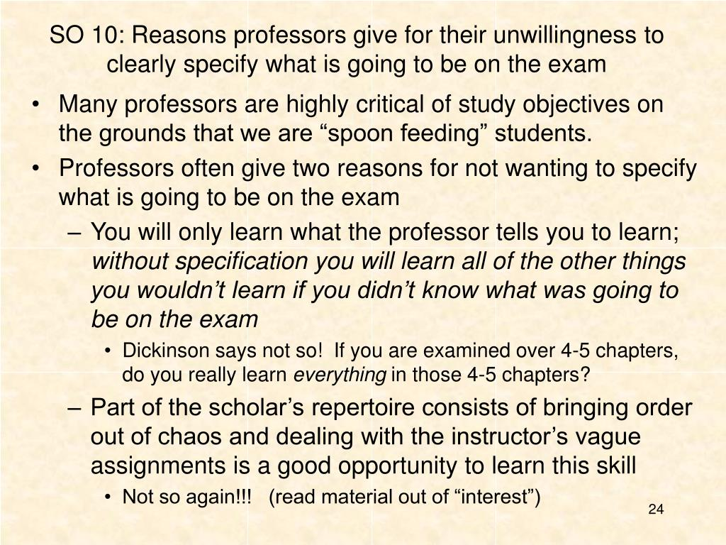 SO 10: Reasons professors give for their unwillingness to clearly specify what is going to be on the exam