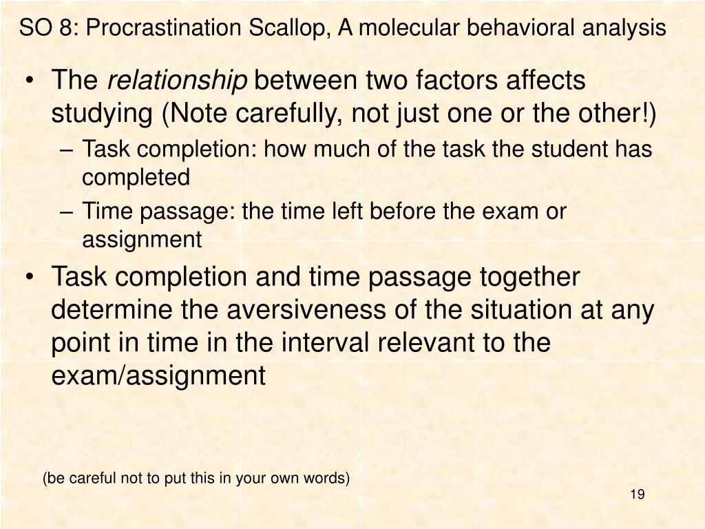 SO 8: Procrastination Scallop, A molecular behavioral analysis