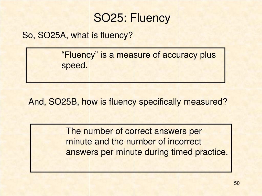 SO25: Fluency
