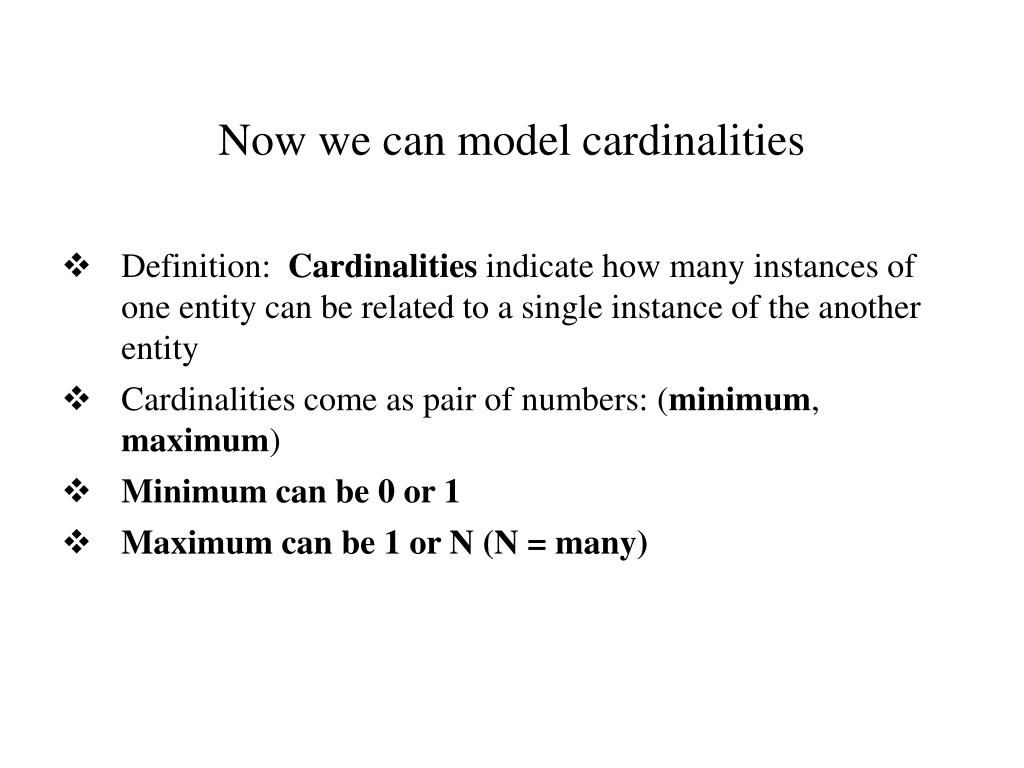Now we can model cardinalities