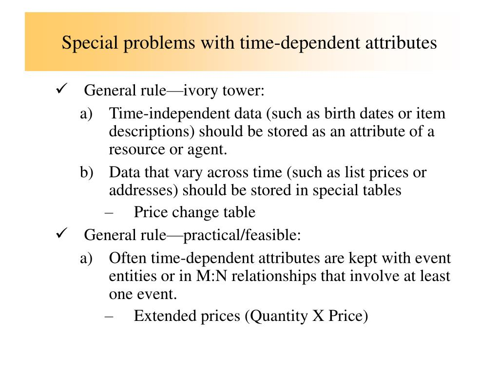 Special problems with time-dependent attributes