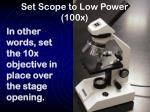 set scope to low power 100x