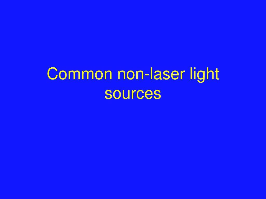 Common non-laser light sources