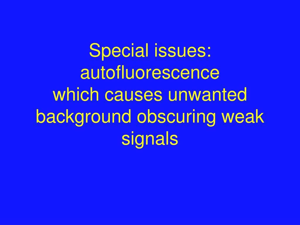 Special issues: autofluorescence
