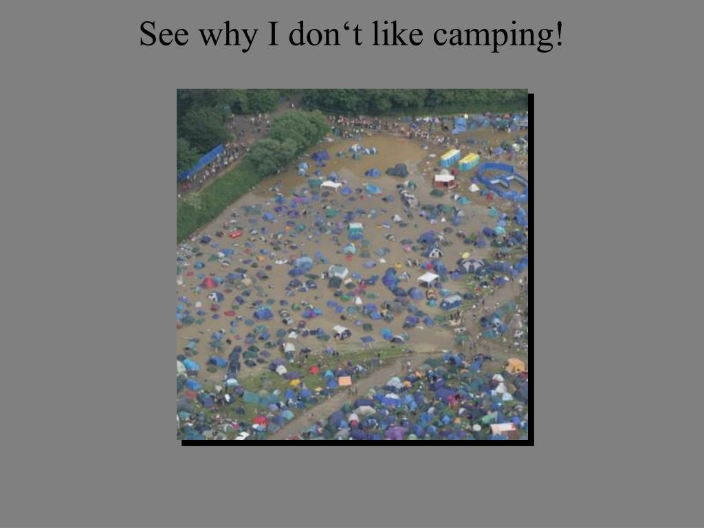 See why I don't like camping!