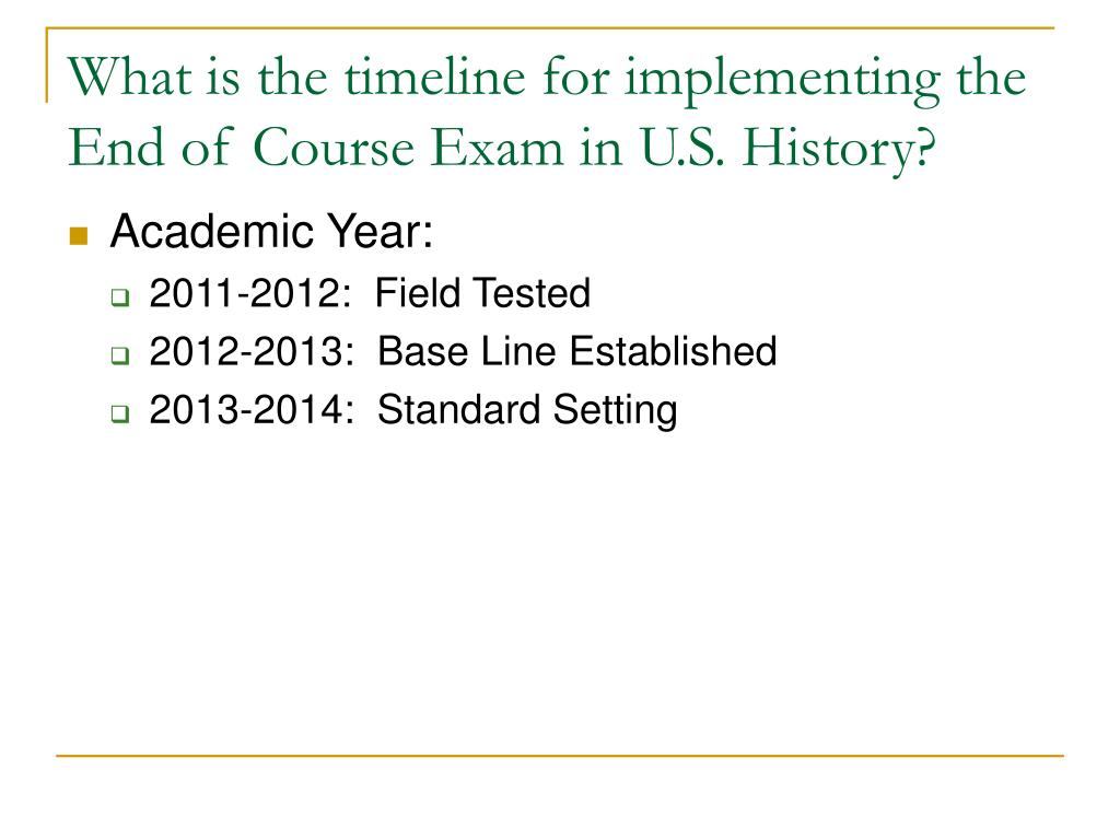What is the timeline for implementing the End of Course Exam in U.S. History?