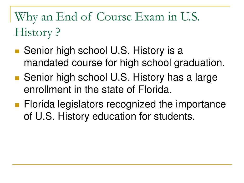 Why an End of Course Exam in U.S. History ?