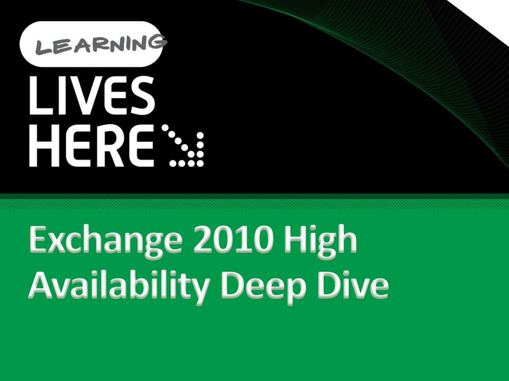 Exchange 2010 High Availability Deep Dive