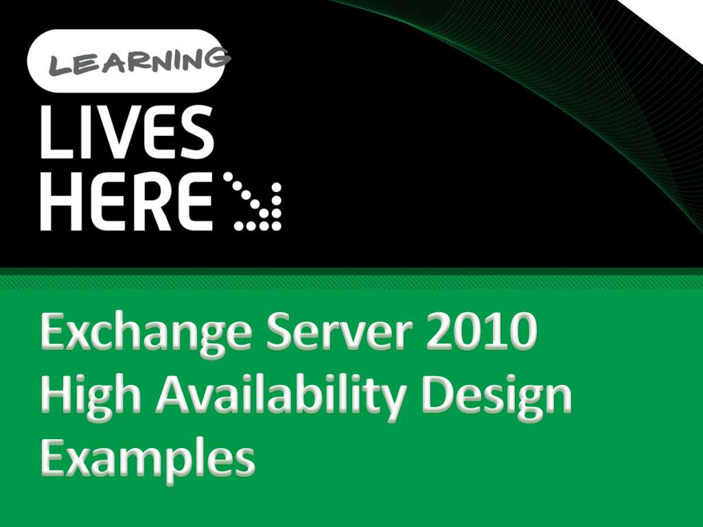 Exchange Server 2010 High Availability Design Examples