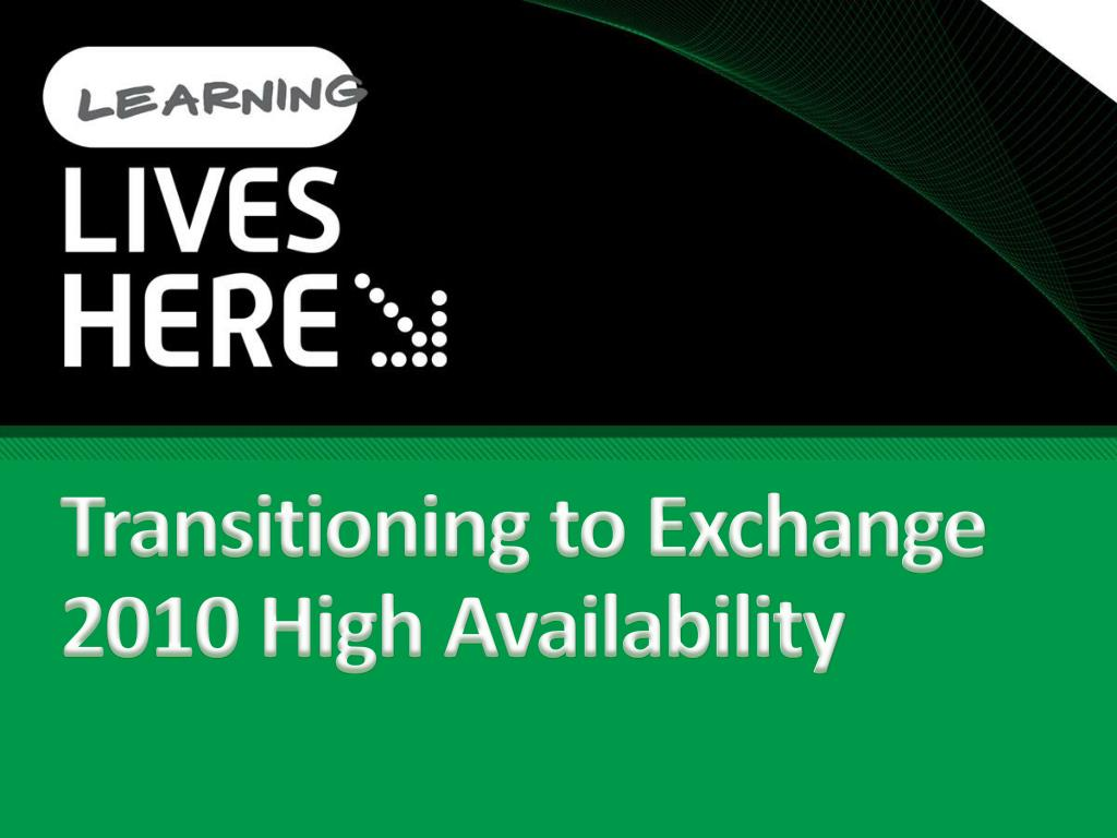Transitioning to Exchange 2010 High Availability