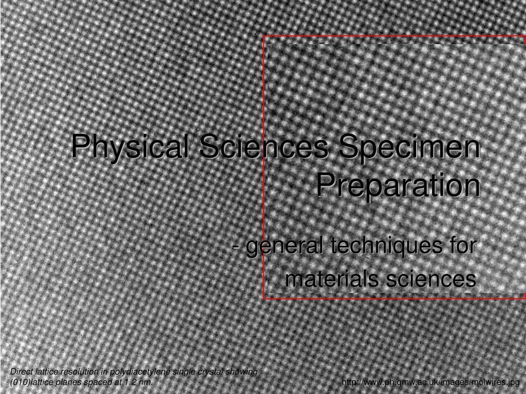 Physical Sciences Specimen Preparation