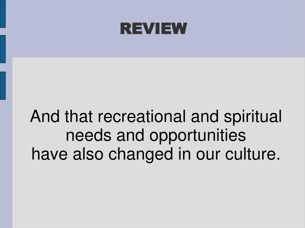 And that recreational and spiritual