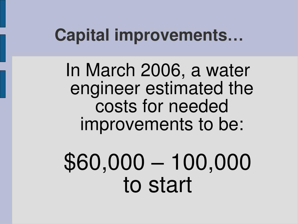 Capital improvements…