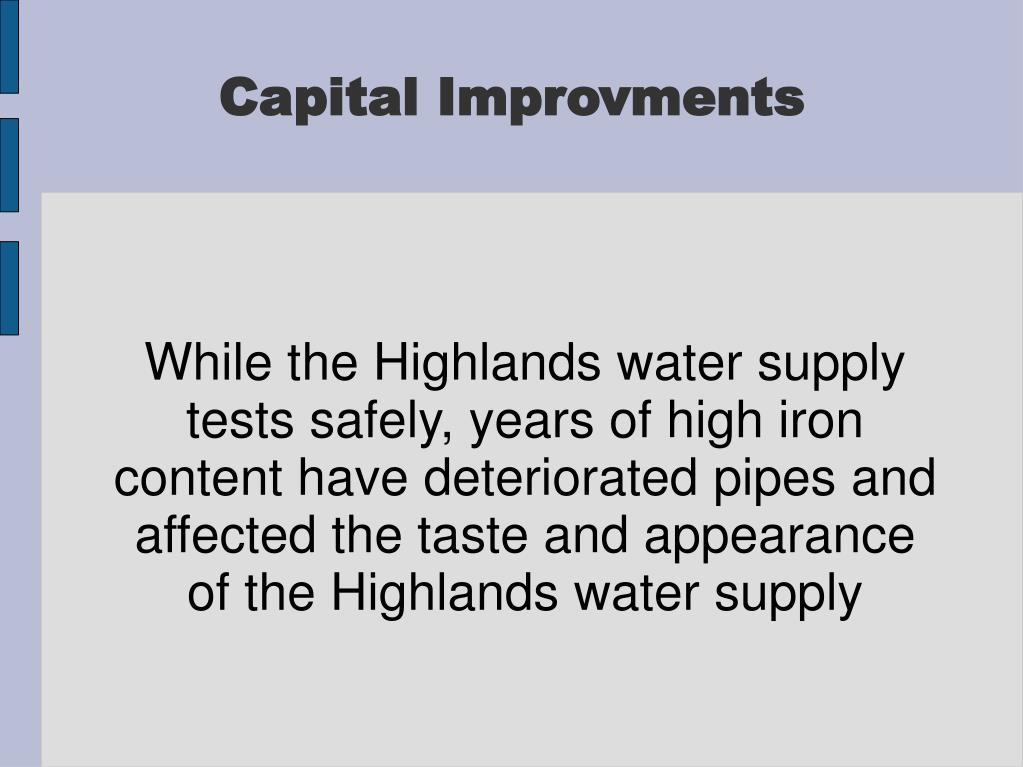 While the Highlands water supply tests safely, years of high iron content have deteriorated pipes and affected the taste and appearance