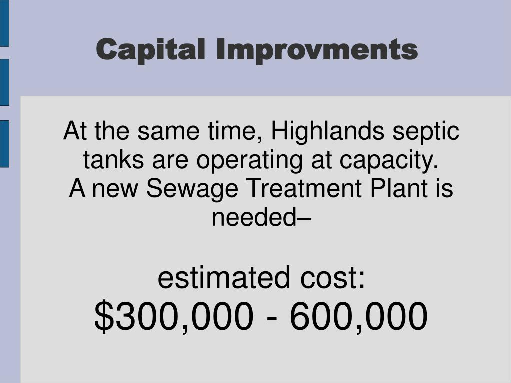 At the same time, Highlands septic tanks are operating at capacity.