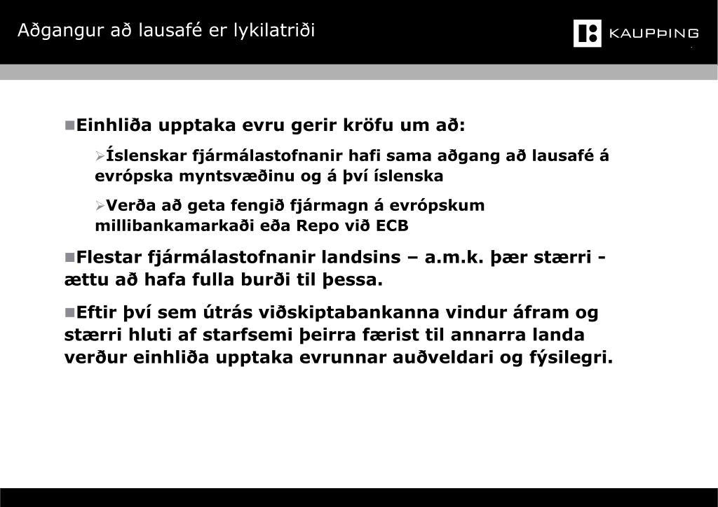 Aðgangur að lausafé er lykilatriði