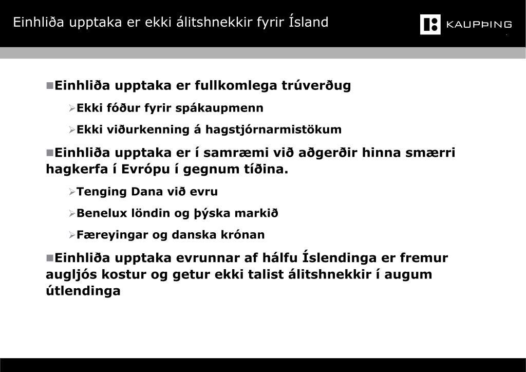 Einhliða upptaka er ekki álitshnekkir fyrir Ísland