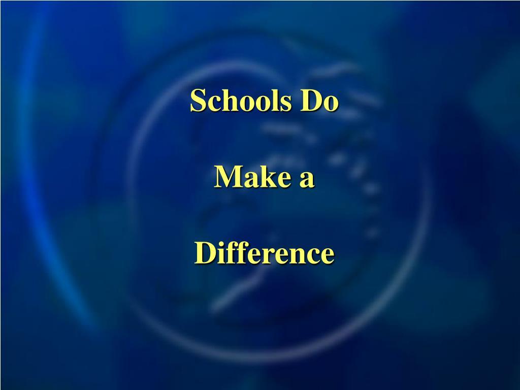 Schools Do