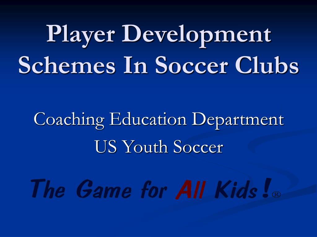 Player Development Schemes In Soccer Clubs