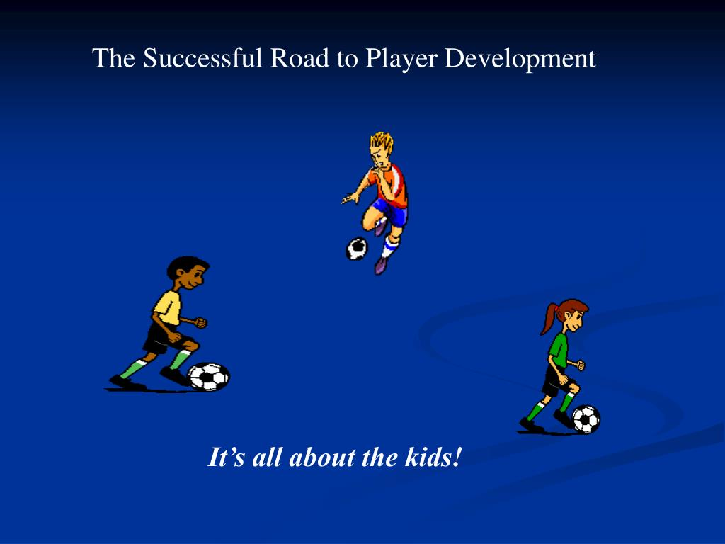 The Successful Road to Player Development