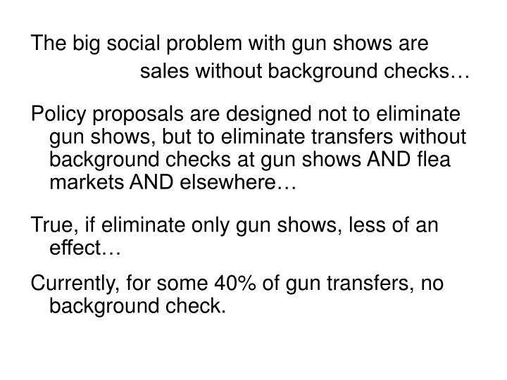 The big social problem with gun shows are
