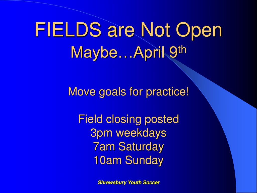 FIELDS are Not Open