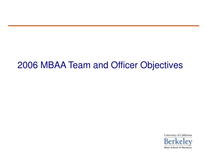 2006 mbaa team and officer objectives l.jpg
