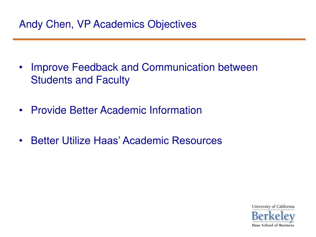 Andy Chen, VP Academics Objectives
