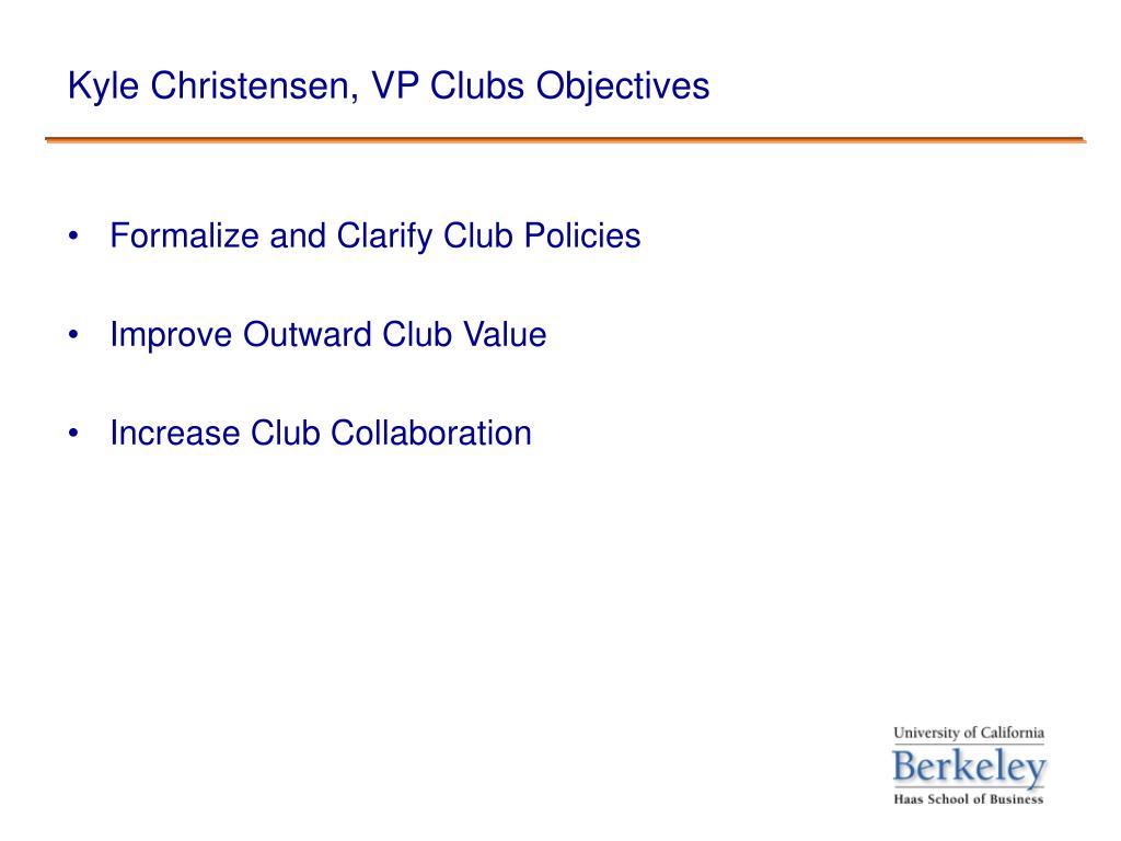 Kyle Christensen, VP Clubs Objectives