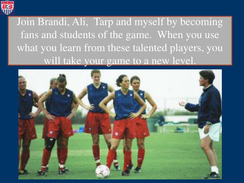 Join Brandi, Ali,  Tarp and myself by becoming fans and students of the game.  When you use what you learn from these talented players, you will take your game to a new level.