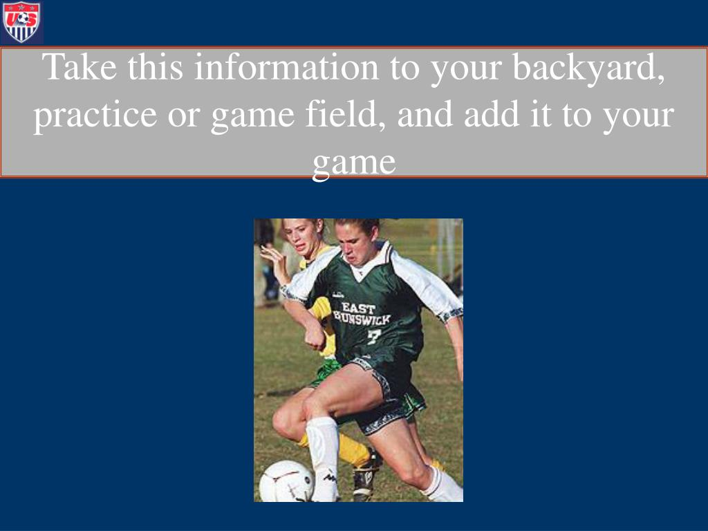 Take this information to your backyard, practice or game field, and add it to your game