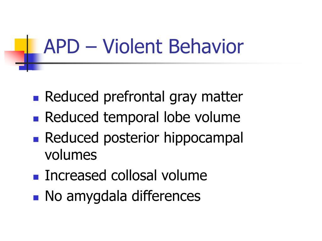 APD – Violent Behavior