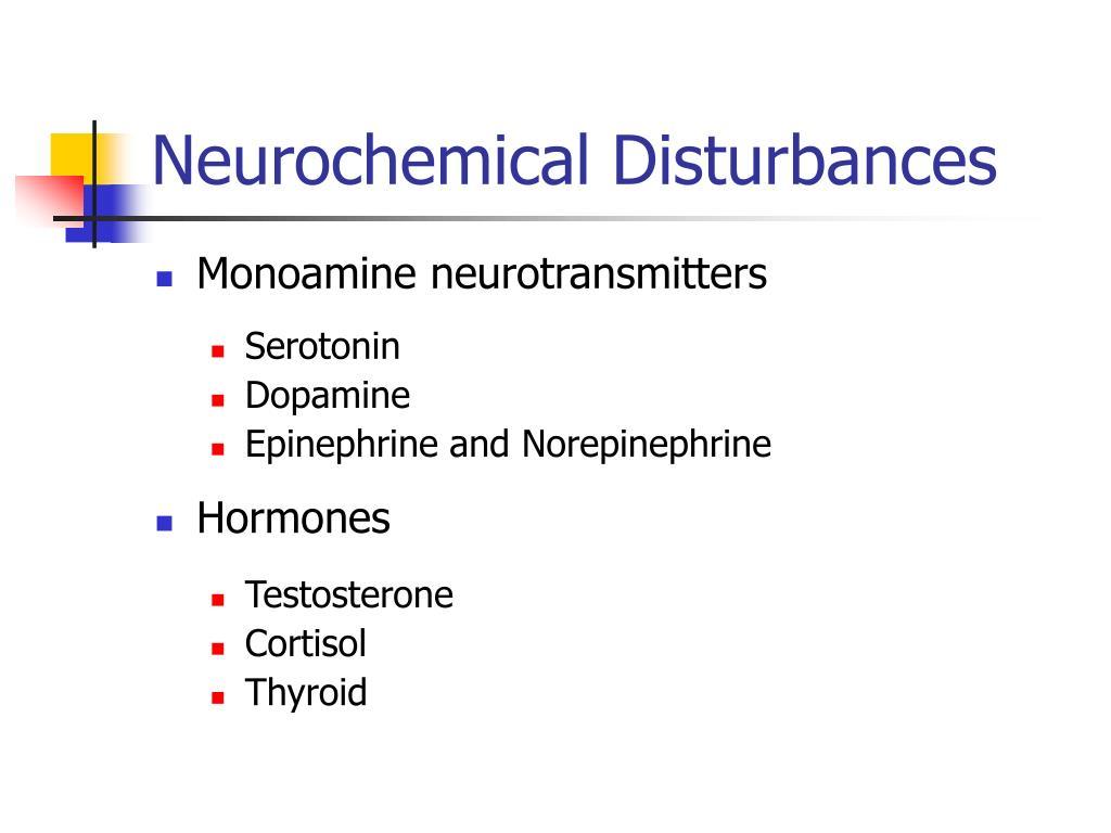 Neurochemical Disturbances