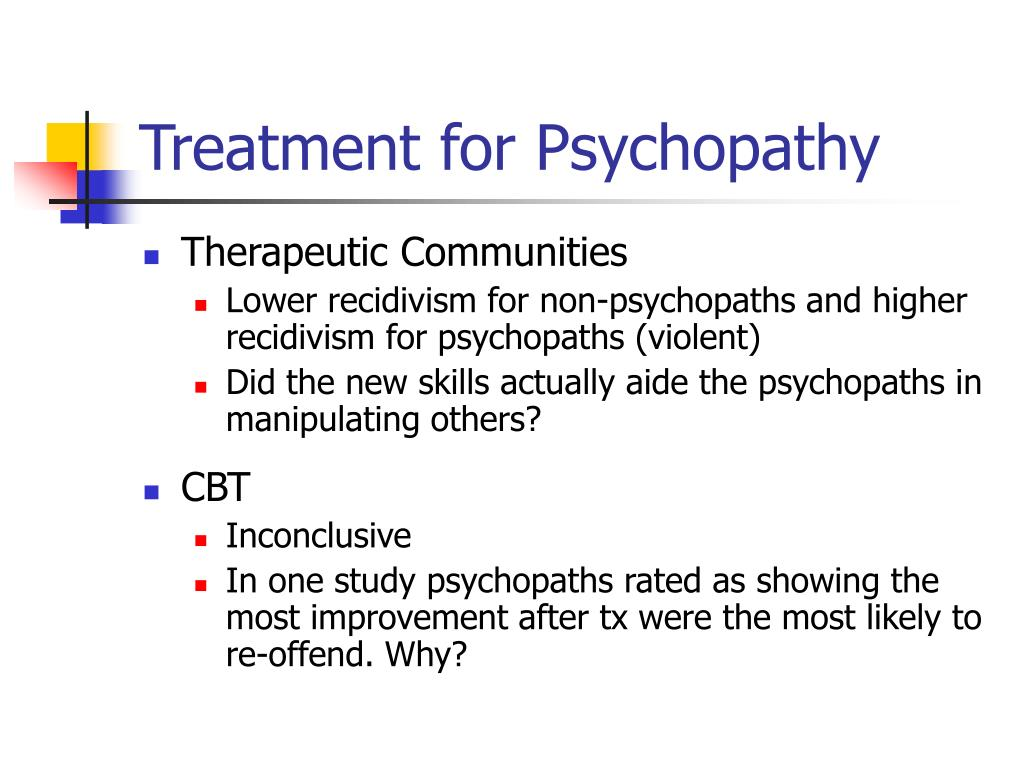 Treatment for Psychopathy