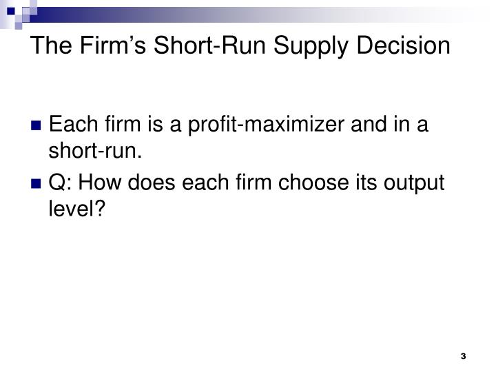 The firm s short run supply decision l.jpg