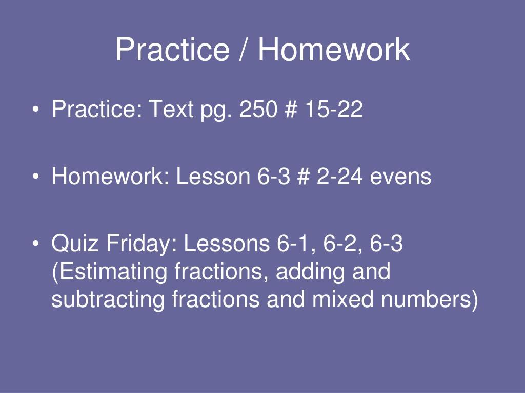Practice / Homework