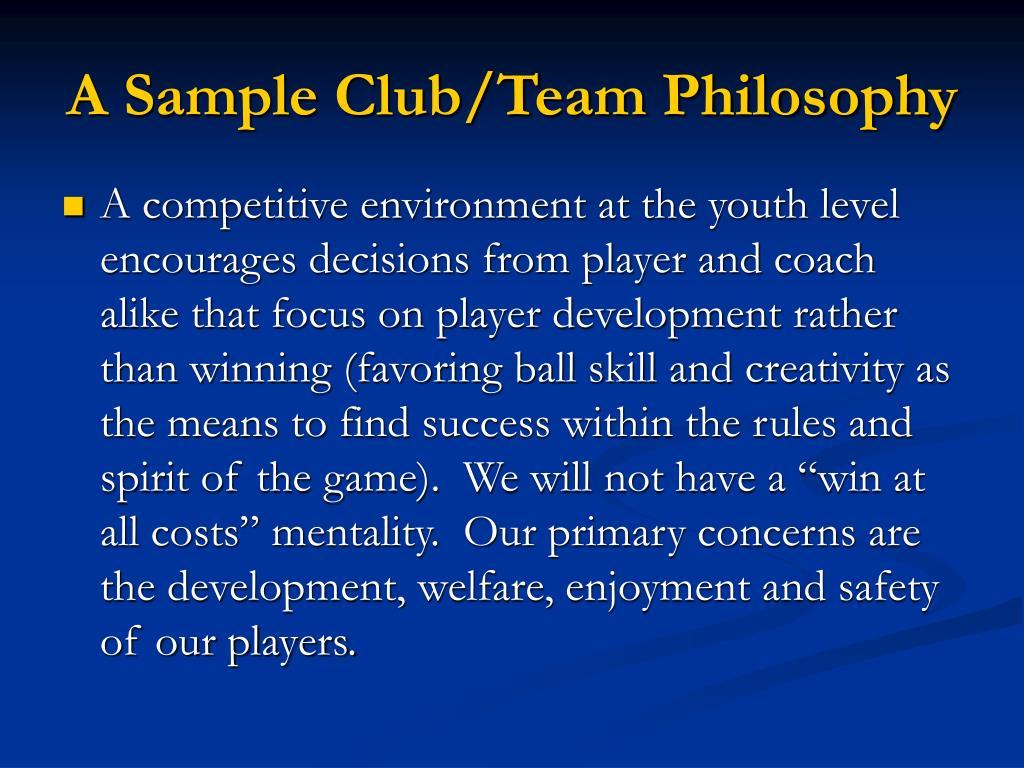 A Sample Club/Team Philosophy
