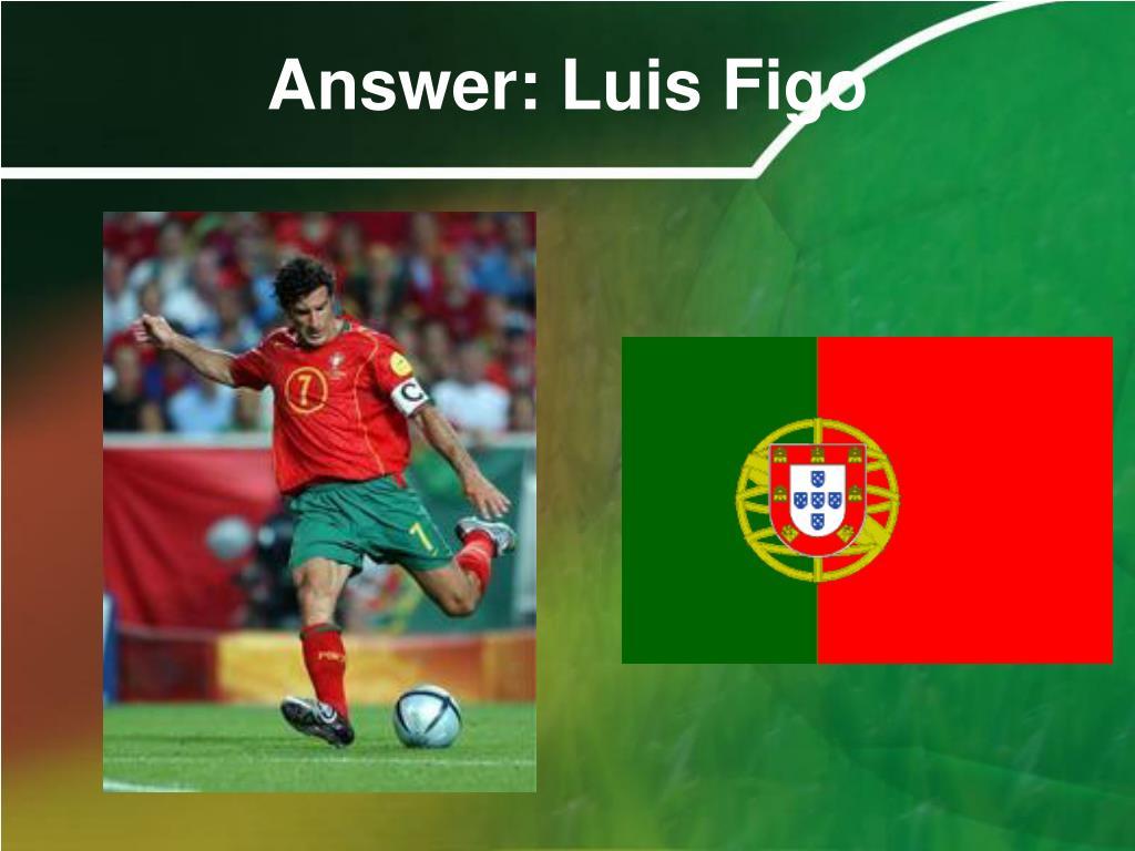 Answer: Luis Figo
