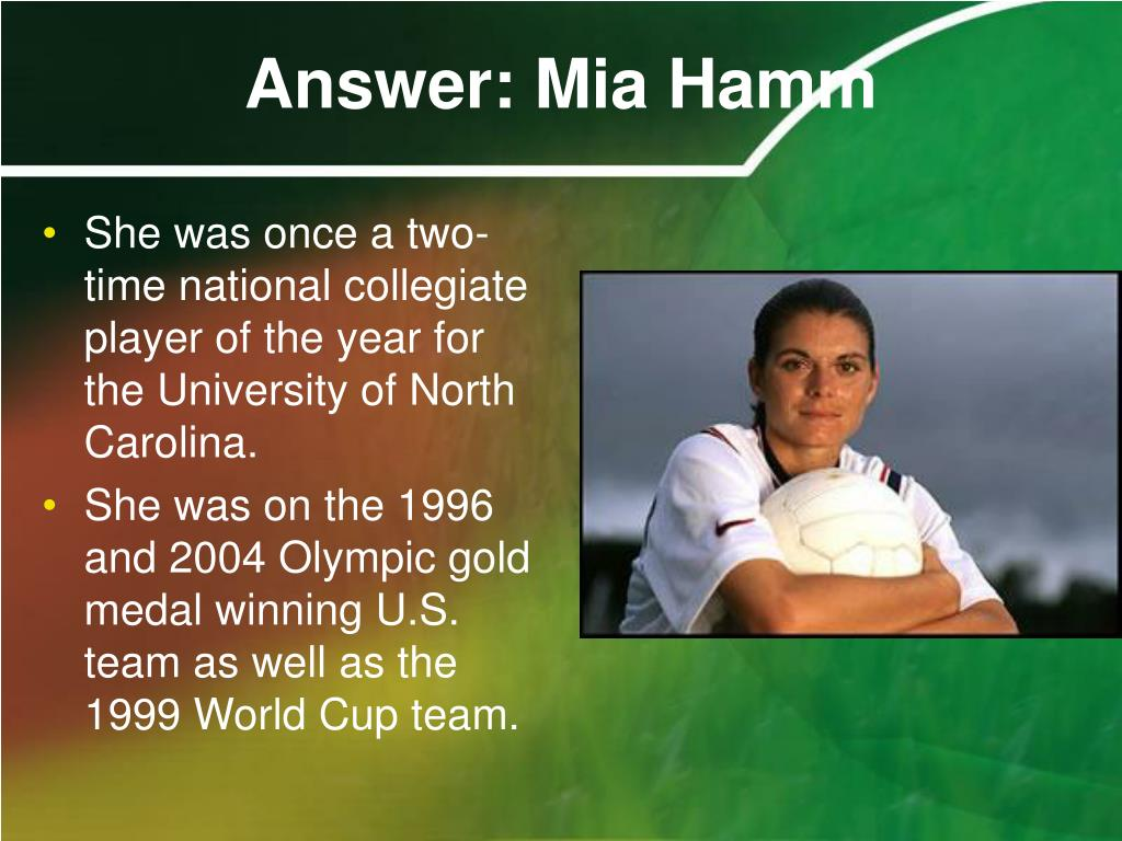 Answer: Mia Hamm