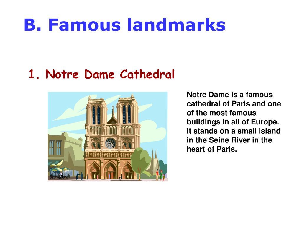B. Famous landmarks