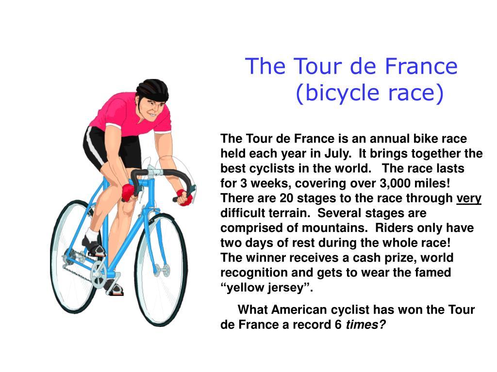 The Tour de France              (bicycle race)