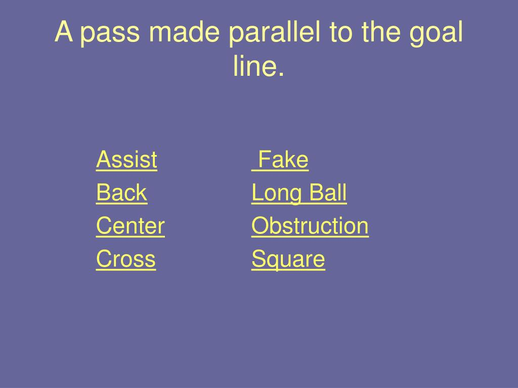 A pass made parallel to the goal line.