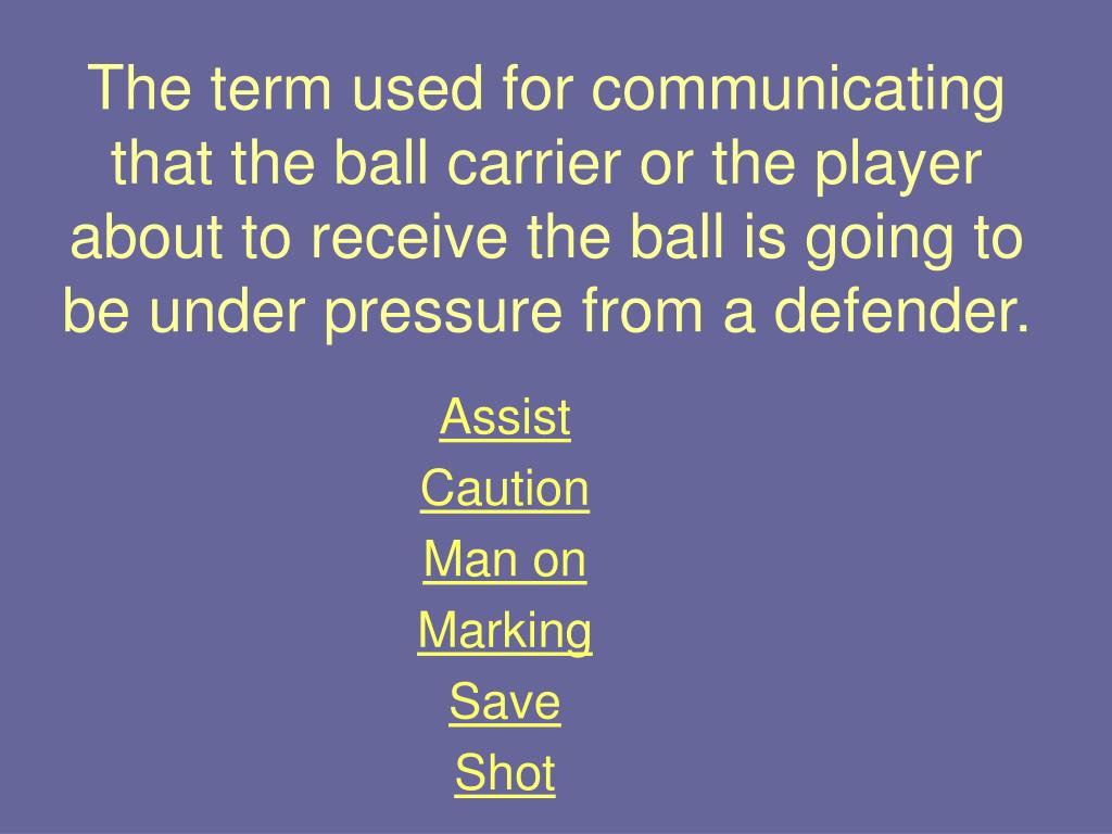The term used for communicating that the ball carrier or the player about to receive the ball is going to be under pressure from a defender.