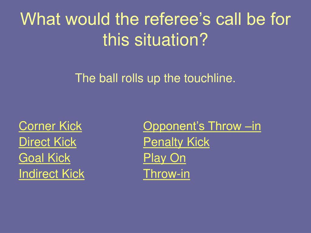 What would the referee's call be for this situation?