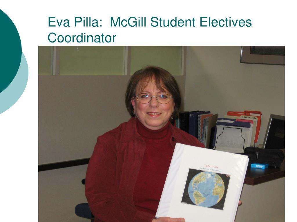Eva Pilla:  McGill Student Electives Coordinator