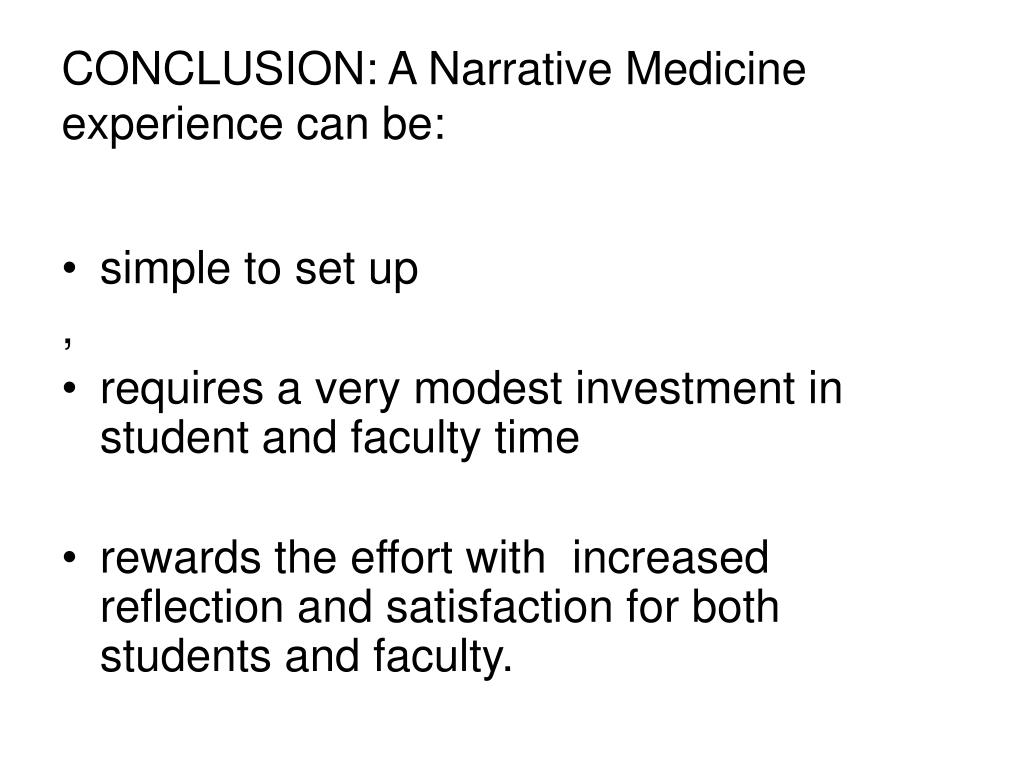 CONCLUSION: A Narrative Medicine experience can be: